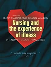 Nursing and The Experience of Illness: Phenomenology in Practice (1999-02-11)