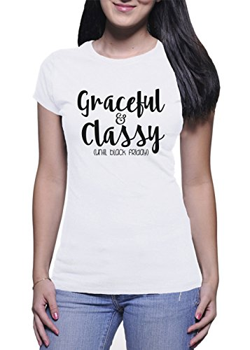 Graceful And Classy Until Black Friday Donna White T-Shirt - Medium