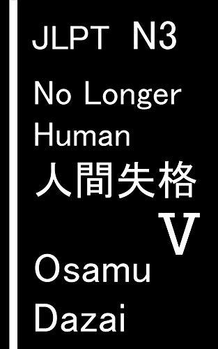 No Longer Human - 5: JLPT N3