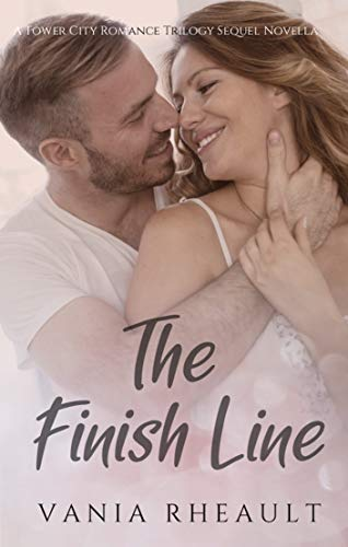 The Finish Line (A Tower City Romance Trilogy Book 4) by [Vania Rheault]