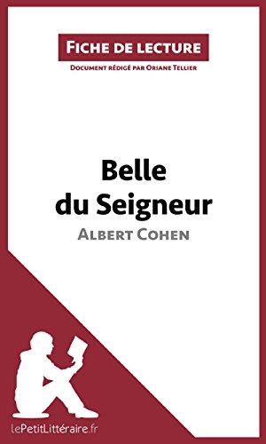 Belle du Seigneur d'Albert Cohen (Fiche de lecture): Résumé complet et analyse détaillée de l'oeuvre