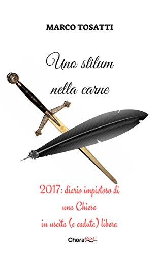 scaricare-uno-stilum-nella-carne-2017-diario-impietoso-di-una-chiesa-in-uscita-e-caduta-libera-pdf-gratuito.pdf