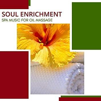 Soul Enrichment - Spa Music For Oil Massage