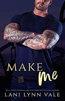 Make Me (KPD Motorcycle Patrol Book 4) by [Lani Lynn Vale]