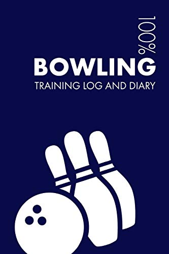 Bowling Training Log and Diary: Training Journal For Bowling - Notebook