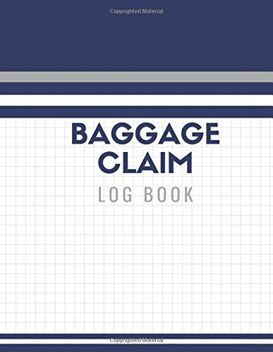 Baggage Claim Log Book: Convenient Luggage Tracker Logbook Journal, Write-in Flight Essentials, Record Book Gifts for Flight Attendant, Air Hostess, ... of 110 pages. (Baggage Claim Logs, Band 3)