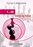 1...d6 Move By Move (everyman Chess)-Lakdawala, Cyrus