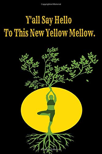 """""""Y'all say hello to this new yellow mellow"""": 6x9 Inches Blank, Ruled/Lined Writing Journal, Perfect gift for Women/ Men, Diary, Notebook For Him/Her, 120 pages, Matte Finish (Deep Quotes)"""