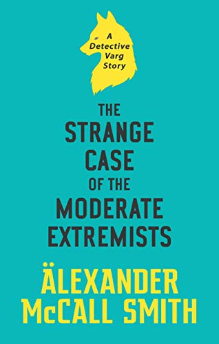 The Strange Case of the Moderate Extremists (English Edition)