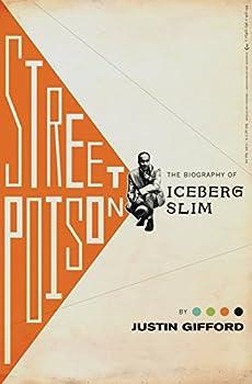 Hardcover Street Poison: The Biography of Iceberg Slim Book