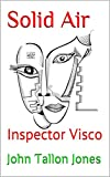 Solid Air: Inspector Visco (English Edition)