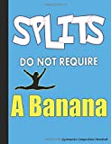 Splits Do Not Require a Banana Gymnastics Composition Notebook: College Ruled Blank Lined Paper Book, 100 pages (50 Sheets), 9 3/4 x 7 1/2 inches LT BLUE (Gymnast Gear Gift Ideas, Band 3) - Best Trendy Choices