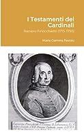I Testamenti dei Cardinali: Raniero Finocchietti (1715-1793)