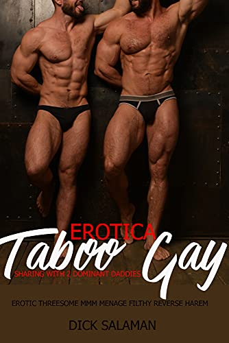 Taboo Erotica Gay Sharing with 2 Dominated Daddies: Erotic Threesome MMM Menage Filthy Reverse Harem (Forbidden, Humiliated, Used, Hardcore XXX Short Stories Book 7)