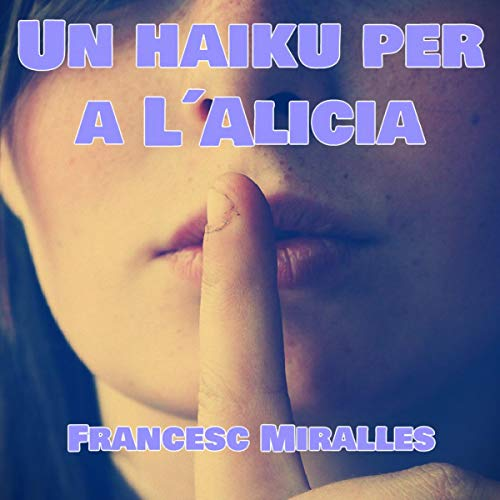 Un Haiku per a L´Alicia [A Haiku for Alice] (Audiolibro en Catalán) cover art