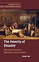 The Poverty of Disaster: Debt and Insecurity in Eighteenth-Century Britain (Cambridge Studies in Early Modern British History)