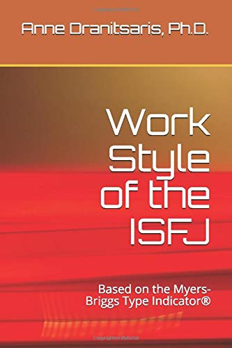 Work Style of the ISFJ: Based on the Myers-Briggs Type Indicator