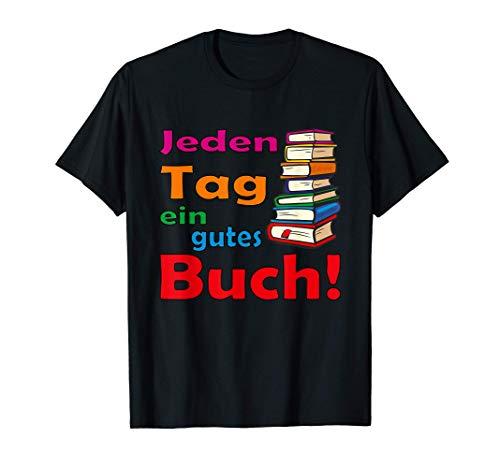 Jeden Tag ein gutes Buch! Für die Leseratte, den Bücherwurm T-Shirt