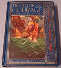 The Book of Courage, by Hermann Hagedorn... Illustrated by Frank Godwin.