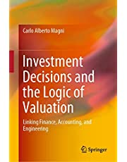 Investment Decisions and the Logic of Valuation: Linking Finance, Accounting, and Engineering