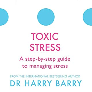Toxic Stress     A Step-by-Step Guide to Managing Stress              By:                                                                                                                                 Dr Harry Barry                               Narrated by:                                                                                                                                 Peter Vollebregt                      Length: 7 hrs     Not rated yet     Overall 0.0
