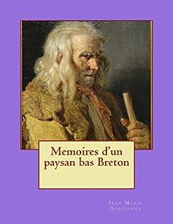 Memoires d'un paysan bas Breton by M. Jean Marie Deguignet (2014-02-02)