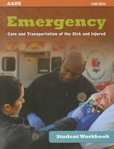 Student Workbook For Emergency Care And Transportation Of The Sick And Injured, Tenth Edition (AAOS)