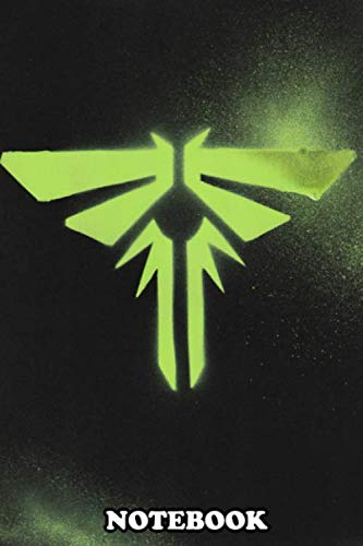 """Notebook: Last Of Us Firefly Logo , Journal for Writing, College Ruled Size 6"""" x 9"""", 110 Pages"""