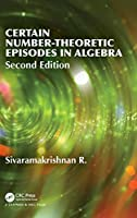 Certain Number-Theoretic Episodes In Algebra, 2nd Edition Front Cover