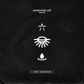 WAKING UP (Champagne Drip Remix)