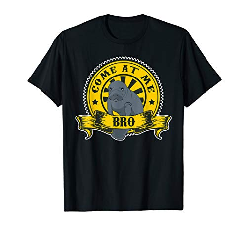Manatee Come At Me Bro Shirt - Funny Commercial Tee