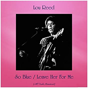 So Blue / Leave Her For Me (feat. The Jades) [Remastered 2019]