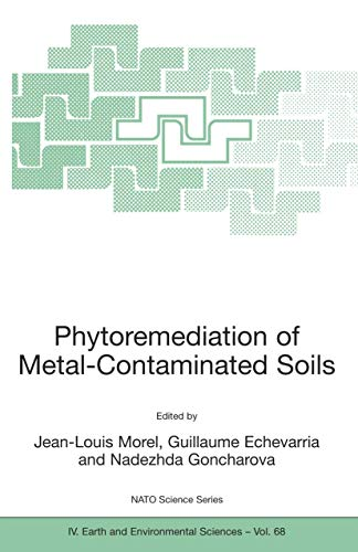 Phytoremediation of Metal-Contaminated Soils (Nato Science Series: IV:, Band 68)