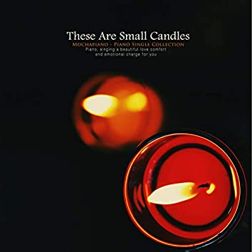Become a small candle