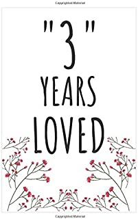 Years Loved Notebook: 3rd Birthday or Anniversary Gifts For Him or Her. Blank Lined Notebook. Original Gag Present For Any 3 Year Old Women or Men.