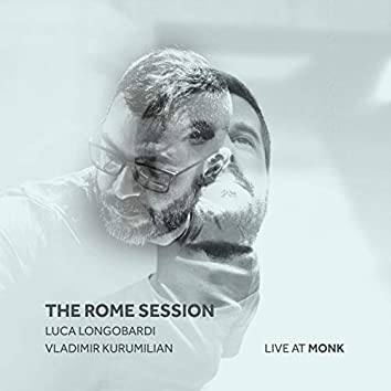 The Rome Session - Live at Monk
