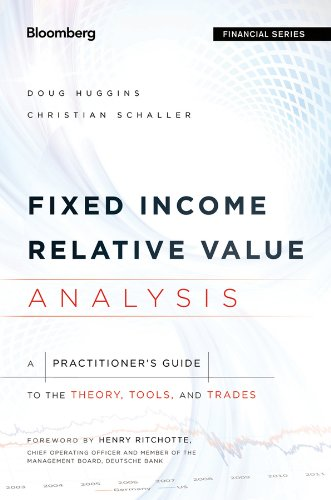 Fixed Income Relative Value Analysis: A Practitioners Guide to the Theory, Tools, and Trades (Bloomberg Financial)