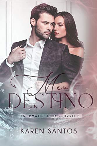Meu Destino (Os irmãos Hunt Livro 5)
