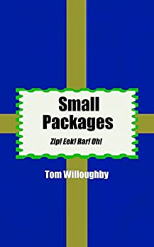 [T.H. Willoughby]のSmall Packages: Zip! Eek! Rar! Oh! (English Edition)