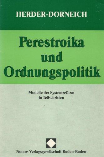 Perestroika und Ordnungspolitik: Modelle der Systemreform in Teilschritten