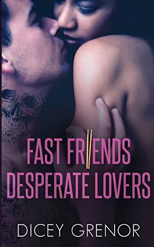 Fast Friends, Desperate Lovers (Kinky Friends, Band 2)