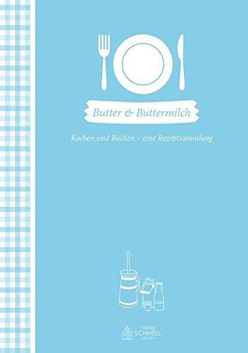 Butter & Buttermilch: Kochen und Backen - eine Rezeptsammlung (Herrlich nostalgisch / Rezeptsammlungen)