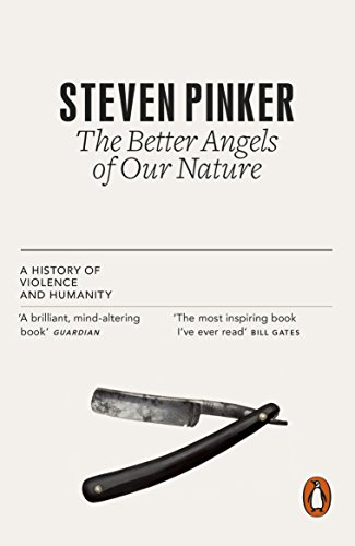 The Better Angels of Our Nature: The Decline of Violence In History And Its Causes (English Edition)