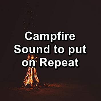 Campfire Sound to put on Repeat