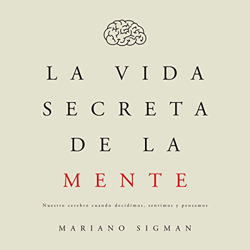 La vida secreta de la mente [The Secret Life of the Mind] audiobook cover art
