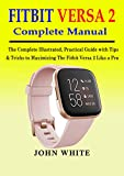 FITBIT VERSA 2 COMPLETE MANUAL: The Complete...