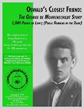 Oswald's Closest Friend; The de Mohrenschildt Story - George H.W. Bush ties to Oswald (The George de Mohrenschildt Story B...
