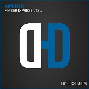 Amber D Presents...