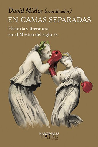 En camas separadas: Historia y literatura en el México del siglo XX