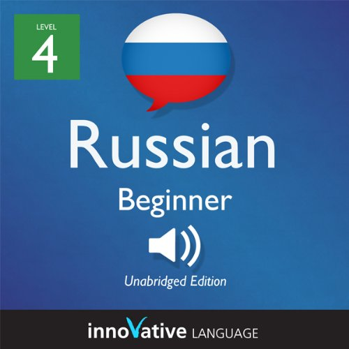 Learn Russian - Level 4: Beginner Russian, Volume 1: Lessons 1-25     Beginner Russian #5              By:                                                                                                                                 Innovative Language Learning                               Narrated by:                                                                                                                                 RussianPod101.com                      Length: 4 hrs and 30 mins     1 rating     Overall 4.0